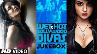 Wet & Hot Bollywood Divas Video Jukebox   Bollywood Songs   Monsoon Songs