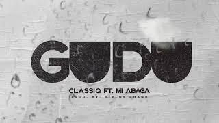 CLASSIQ - GUDU ft. MI ABAGA (OFFICIAL AUDIO)