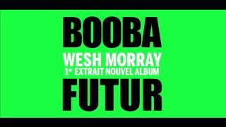 Booba - Wesh Morray