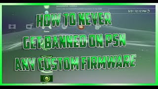 How To Never Get Banned On PSN - Any Custom Firmware (2017)