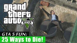 getlinkyoutube.com-GTA 5: 25 Ways to Die!