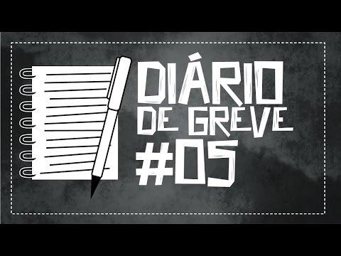 Diário de Greve #5