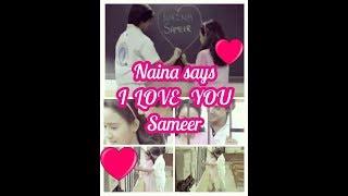 Naina says I love you Sameer ll Sameer Naina love confession finally ll Ye un Dino ki bat hai