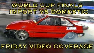 Friday Video Coverage from World Cup Finals - Import vs Domestic