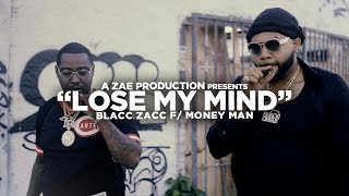 Blacc Zacc ft. Money Man - Lose My Mind