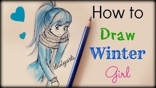 getlinkyoutube.com-❤ Drawing Tutorial - How to Draw a Winter Girl ❤