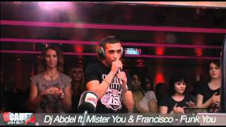 Dj Abdel - Funk You (Live NRJ) (ft. Mister You et Francisco)