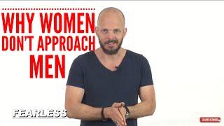 Why Women Don't Approach Men