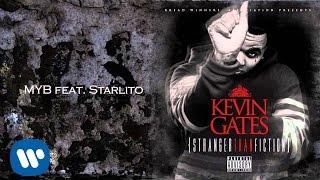 getlinkyoutube.com-Kevin Gates - MYB feat Starlito
