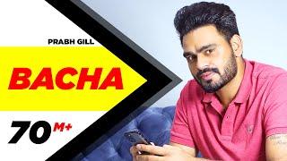 Bacha (Full Song) | Prabh Gill | Jaani | B Praak | Latest Punjabi Song 2016 | Speed Records width=