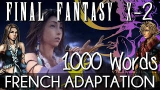 ♈ [French] 1000 Words - Final Fantasy X-2 width=