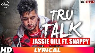 Tru Talk (Lyrical Video)   Jassi Gill Ft. Snappy   Karan Aujla   New Song 2018   Speed Records