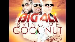 Big Ali - Bring me Coconut (ft. Lucenzo & Gramps Morgan)