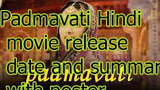 Padmavati Hindi movie release date and summary with poster