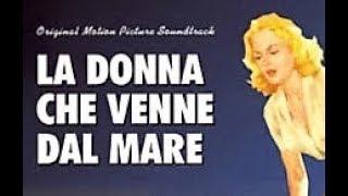 getlinkyoutube.com-La Donna che venne dal Mare - Film Completo by Film&Clips