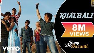 Khalbali - Rang De Basanti | Aamir Khan | A.R. Rahman