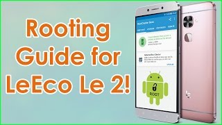 getlinkyoutube.com-Easily Root LeEco Le2 & Flash TWRP Recovery! Step by step guide!