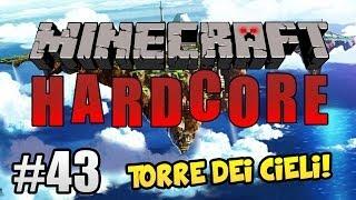 getlinkyoutube.com-Minecraft Hardcore ITA Ep.43 - LA TORRE DEI CIELI!
