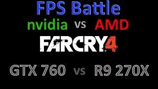 getlinkyoutube.com-Far Cry 4 - GTX 760 vs R9 270X - FPS Battle - Nvidia vs AMD [Benchmark]