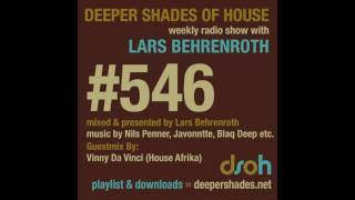 Deeper Shades Of House 546 w/ excl. guest mix by VINNY DA VINCI - SOUTH AFRICAN DEEP HOUSE MIX