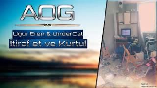 getlinkyoutube.com-Uğur Eren & UnderCat - İtiraf Et ve Kurtul (AOG)