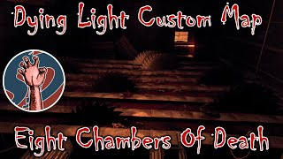 getlinkyoutube.com-Eight Chambers of Death | SO THIS IS HELL! | Dying Light Custom Map