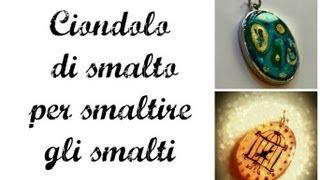 getlinkyoutube.com-Festa della mamma: Ciondolo con smalti riciclati (Fai da Te)- Arte per Te -