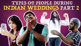 Types Of People During Indian Weddings PART 2 | Ashish Chanchlani