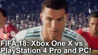 FIFA 18 - Xbox One X vs PS4 Pro vs PC Grafikai Összehasonlítás