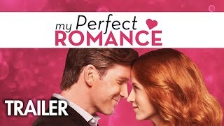 My Perfect Romance | Official Trailer | Harlequin (2018)