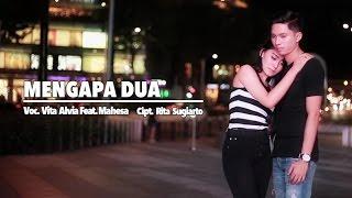 Vita Alvia Ft. Mahesa - Mengapa Dua (Official Music Video)