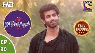 Ek Deewaana Tha - Ep 90 - Full Episode - 23rd  February, 2018