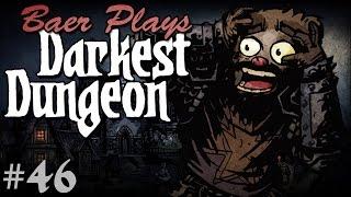 Baer Returns to the Darkest Dungeon (Ep. 46)