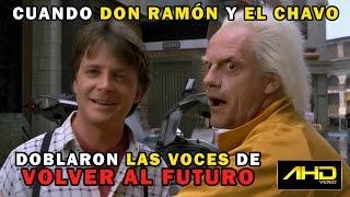 Cuando Don Ramón y El Chavo Doblaron las Voces de Volver al Futuro