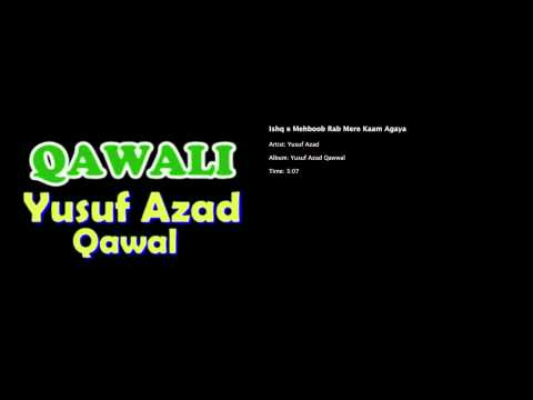 Ishq-e-Mehboob Rab Mere Kaam Agaya - Yusuf Azad