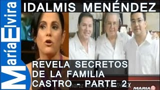 getlinkyoutube.com-IDALMIS MENÉNDEZ REVELA SECRETOS DE LA FAMILIA CASTRO.(2)