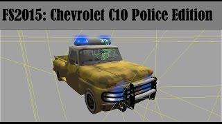 getlinkyoutube.com-Farming Simulator 2015 | Modding | Police Chevrolet C10 Truck Timelapse