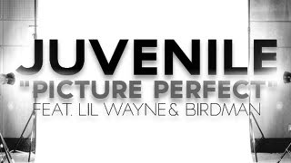 Juvenile - Picture Perfect (ft. Lil Wayne & Birdman)