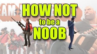 getlinkyoutube.com-How Not To be a NOOB - Team Fortress 2