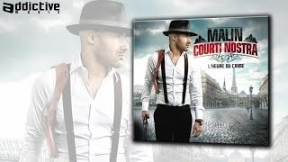 Malin Courti Nostra - La rue c'est nous (ft. Courti Nostra, Mafia K'1 Fry )