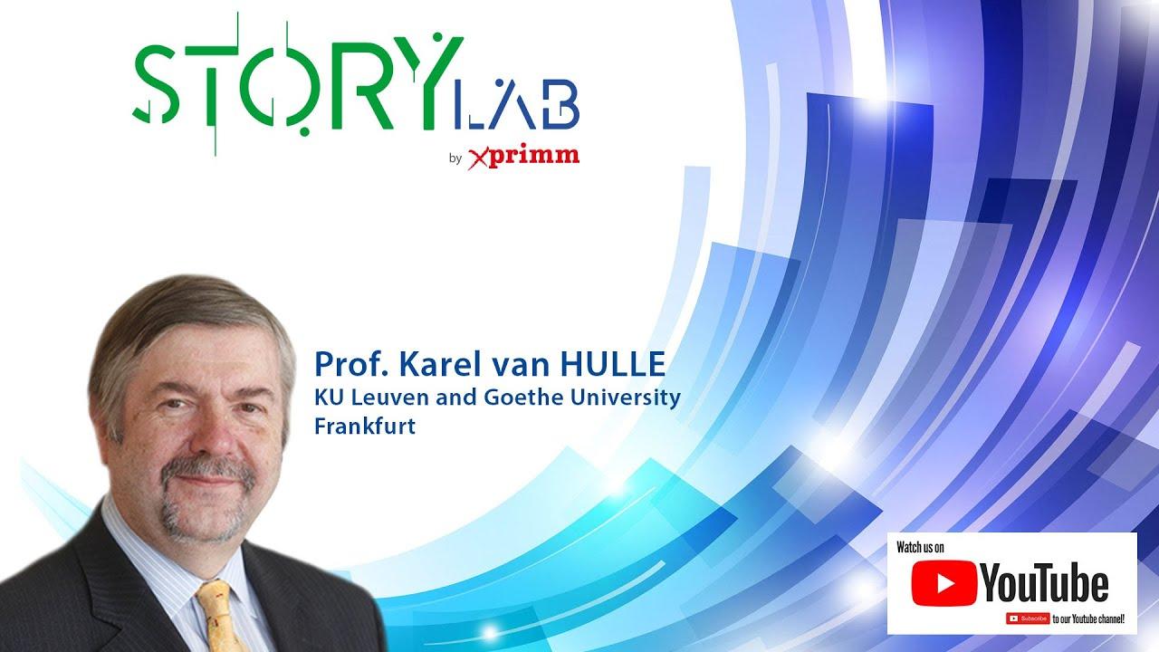 STORY LAB by XPRIMM (Guest: Prof. Karel van HULLE, KU Leuven and Goethe University Frankfurt)