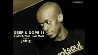 getlinkyoutube.com-DEEP & DOPE 11: Deep Soulful House Music DJ Mix Set by JaBig