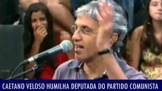Caetano Veloso humilha deputada do partido comunista; veja