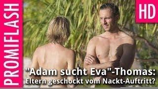getlinkyoutube.com-Adam sucht Eva-Thomas: Eltern geschockt vom Nackt-Auftritt?