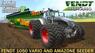 getlinkyoutube.com-Farming Simulator 17 FENDT 1050 VARIO and AMAZONE 48 ROW SEEDER
