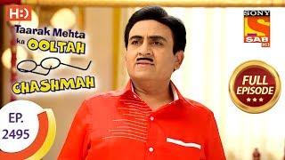 Taarak Mehta Ka Ooltah Chashmah - Ep 2495 - Full Episode - 22nd June, 2018