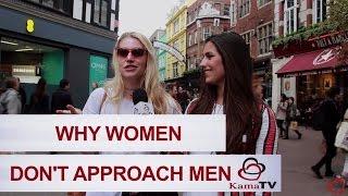 Why women don't approach men?
