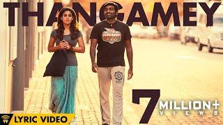 getlinkyoutube.com-Naanum Rowdy Dhaan - Thangamey | Lyric Video | Anirudh | Vijay Sethupathi | Vignesh Shivan