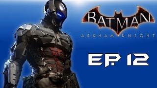 "getlinkyoutube.com-Batman: Arkham Knight! ""Many Secrets!"" (Episode 12) Who is Arkham Knight??"