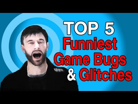 Top 5 Funniest Game Glitches & Bugs